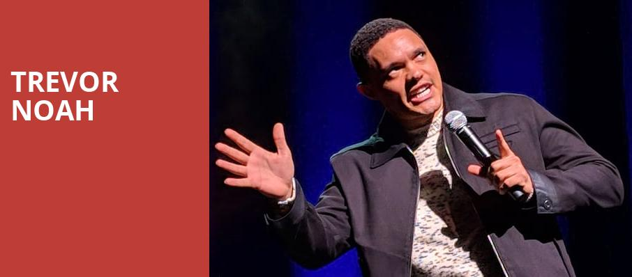 Trevor Noah, MGM Grand Theater, Providence