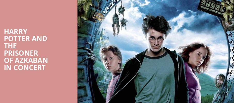 Harry Potter and the Prisoner of Azkaban in Concert, Providence Performing Arts Center, Providence