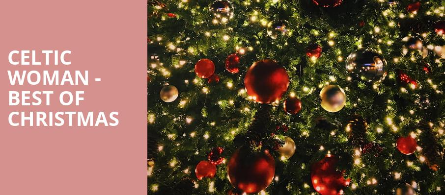 Celtic Woman Best Of Christmas, MGM Grand Theater, Providence