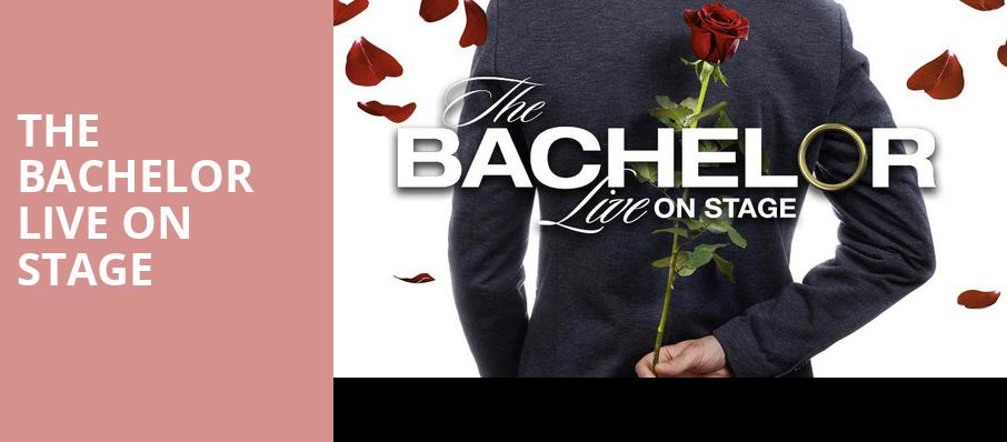 The Bachelor Live On Stage - Providence Performing Arts