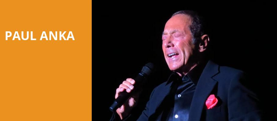 Paul Anka, Twin River Events Center, Providence