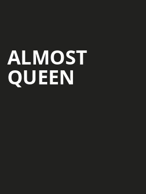 Almost Queen, The Strand Ballroom and Theatre, Providence